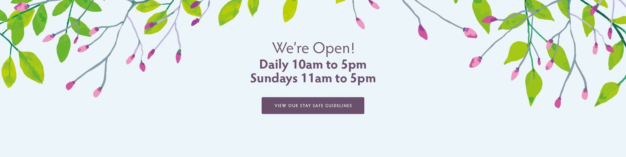 We're Open! – Updated – May 2021